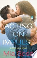 Acting on Impulse Book PDF