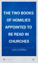 The Two Books of Homilies Appointed to be Read in Churches