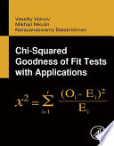 Chi Squared Goodness of Fit Tests with Applications