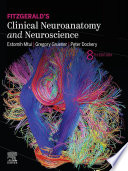 Fitzgerald s Clinical Neuroanatomy and Neuroscience E Book