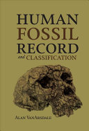Human Fossil Record And Classification