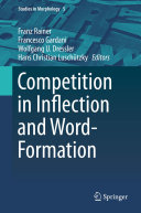 Competition in Inflection and Word Formation
