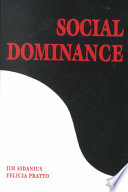 """Social Dominance: An Intergroup Theory of Social Hierarchy and Oppression"" by Jim Sidanius, Felicia Pratto"