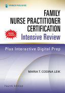 Family Nurse Practitioner Certification Intensive Review, Fourth Edition