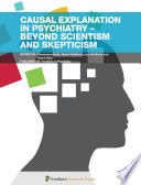 Causal Explanation in Psychiatry - Beyond Scientism and Scepticism