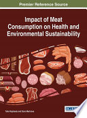 Impact of Meat Consumption on Health and Environmental Sustainability