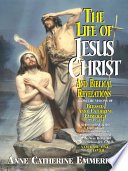 The Life Of Jesus Christ And Biblical Revelations Volume 1