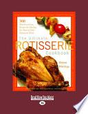 The Ultimate Rotisserie Cookbook