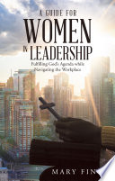 A Guide for Women in Leadership Book