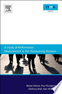 A Study Of Performance Measurement In The Outsourcing Decision Book