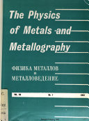 The Physics of Metals and Metallography