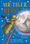 Pdf Mr Tiger, Betsy and the Blue Moon