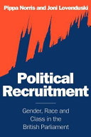 Political Recruitment: Gender, Race and Class in the British ...