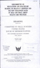 Subcommittee on Regulations and Healthcare Hearing on Health IT Adoption and the New Challenges Faced by Solo and Small Group Health Care Practices