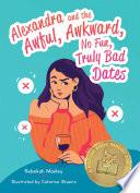 Alexandra and the Awful, Awkward, No Fun, Truly Bad Dates