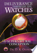 Deliverance through the Watches for Supernatural Conception