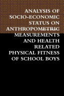 ANALYSIS OF SOCIO-ECONOMIC STATUS ON ANTHROPOMETRIC MEASUREMENTS AND HEALTH RELATED PHYSICAL FITNESS OF SCHOOL BOYS