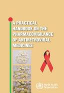 A Practical Handbook on the Pharmacovigilance of Antiretroviral Medicines