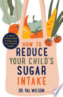 How to Reduce Your Child s Sugar Intake