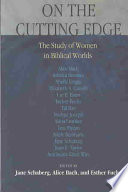 On the Cutting Edge  The Study of Women in the Biblical World