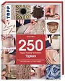 250 Tipps, Tricks und Techniken - Töpfern