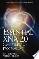 Essential XNA Game Studio 2. 0 Programming