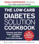 The Low Carb Diabetes Solution Cookbook