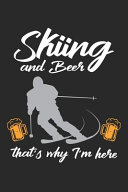 Skiing and Beer That s why I m Here