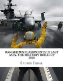 Dangerous Flashpoints in East Asia  The Military Build up