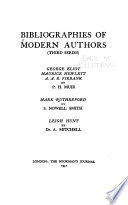Bibliographies of Modern Authors: George Eliot, Maurice Hewlett, A.A.R. Firbank, by P.H. Muir. Mark Rutherford, by S.N. Smith. Leigh Hunt, by A. Mitchell