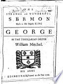 The Strange and Wonderful Sermon Made to ... King George