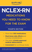Kaplan NCLEX RN Medications You Need to Know for the Exam