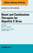 Novel and Combination Therapies for Hepatitis C Virus, An Issue of Clinics in Liver Disease,
