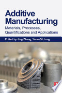 Additive Manufacturing  Materials  Processes  Quantifications and Applications