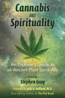 Cannabis and Spirituality: An Explorer's Guide to an Ancient Plant ...