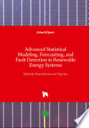 Advanced Statistical Modeling  Forecasting  and Fault Detection in Renewable Energy Systems Book