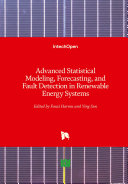 Advanced Statistical Modeling  Forecasting  and Fault Detection in Renewable Energy Systems