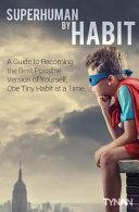 Superhuman by Habit Book