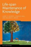 Life Span Maintenance of Knowledge