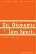Die Ökonomie des Sports in den Medien