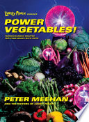 Lucky Peach Presents Power Vegetables