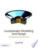 Loudspeaker Modelling and Design