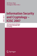 Information Security and Cryptology   ICISC 2007