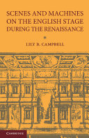 Scenes and Machines on the English Stage During the Renaissance