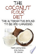 The Coconut Flour Diet   The Alternative Bound to be Life Changing