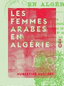 Les Femmes arabes en Algérie ebook