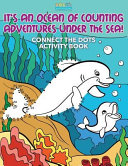 It s an Ocean of Counting Adventures Under the Sea  Connect the Dots Activity Book