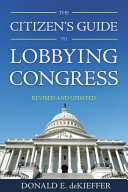 The Citizen's Guide to Lobbying Congress (Rev and Updated Ed) [Pdf/ePub] eBook