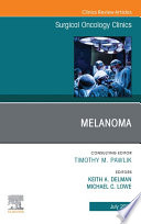Melanoma,, An Issue of Surgical Oncology Clinics of North America, E-Book