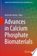 Advances In Calcium Phosphate Biomaterials